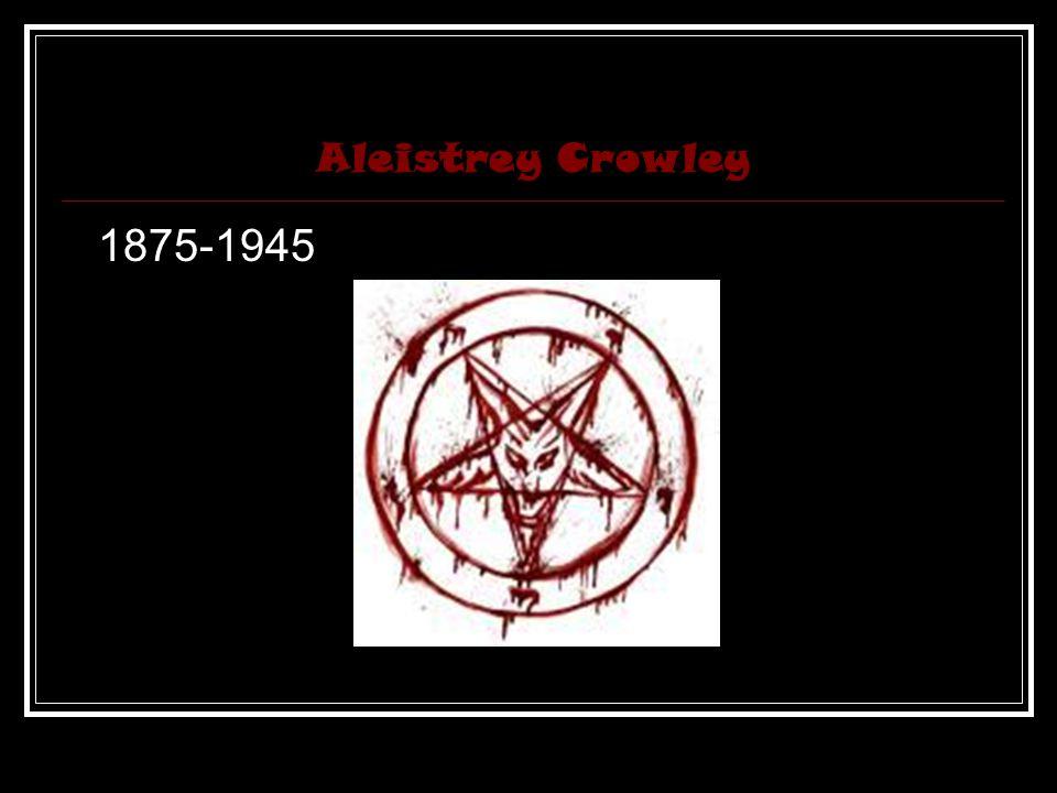 Aleistrey Crowley 1875-1945