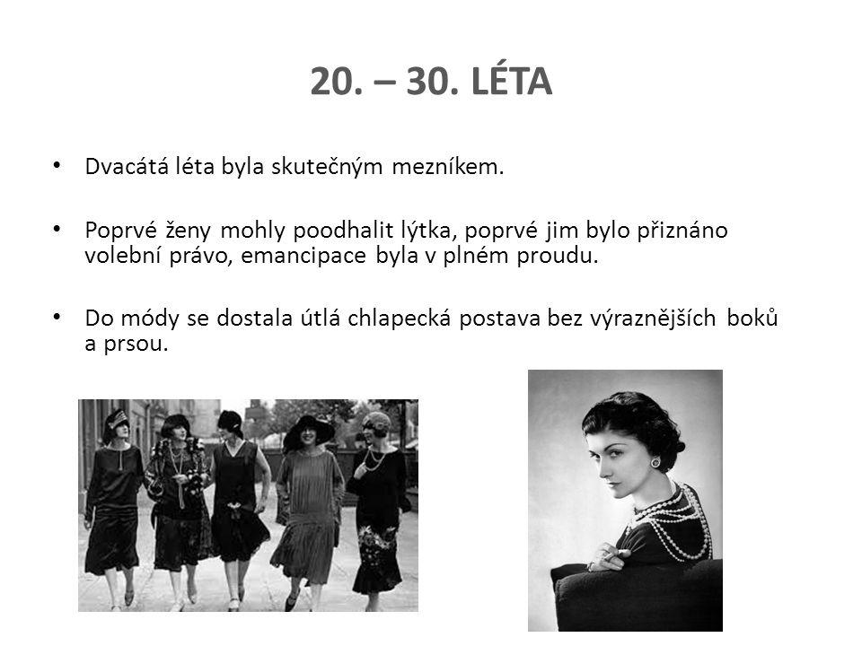 20. – 30. léta Dvacátá léta byla skutečným mezníkem.