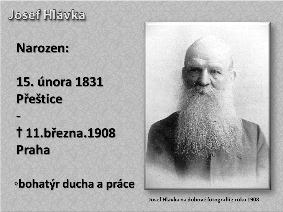 Narozen: 15. února 1831 Přeštice - † 11.března.1908 Praha