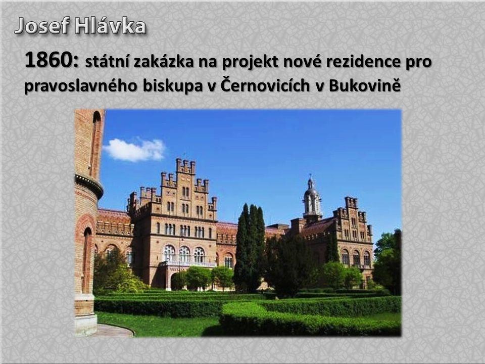 1860: státní zakázka na projekt nové rezidence pro pravoslavného biskupa v Černovicích v Bukovině