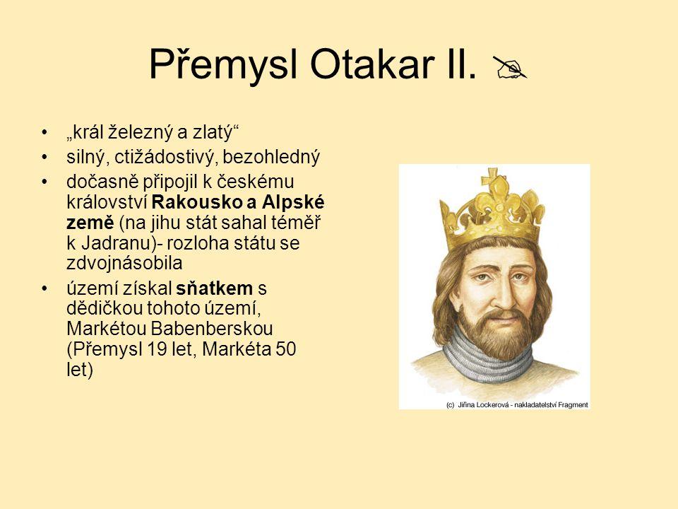 """Přemysl Otakar II.  """"král železný a zlatý"""