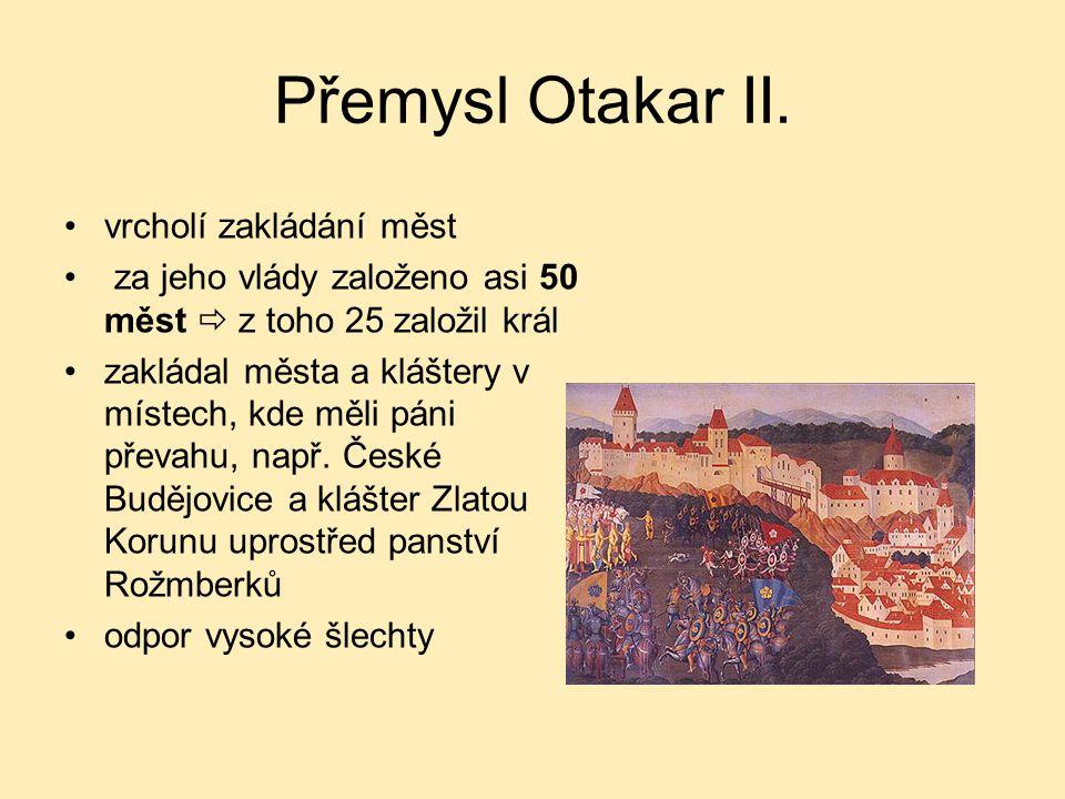 Přemysl Otakar II. vrcholí zakládání měst