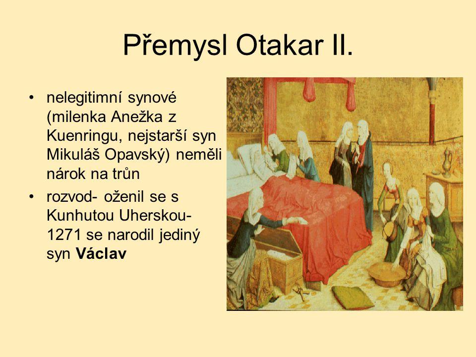 Přemysl Otakar II. nelegitimní synové (milenka Anežka z Kuenringu, nejstarší syn Mikuláš Opavský) neměli nárok na trůn.