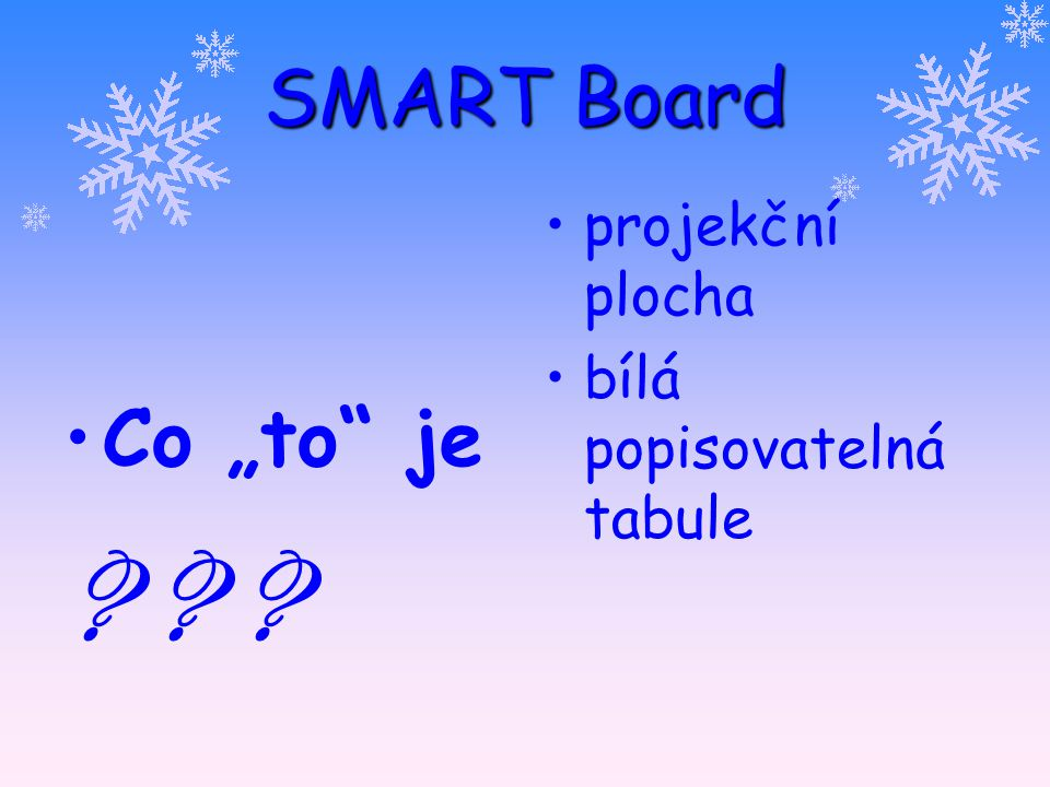 "SMART Board Co ""to je projekční plocha"
