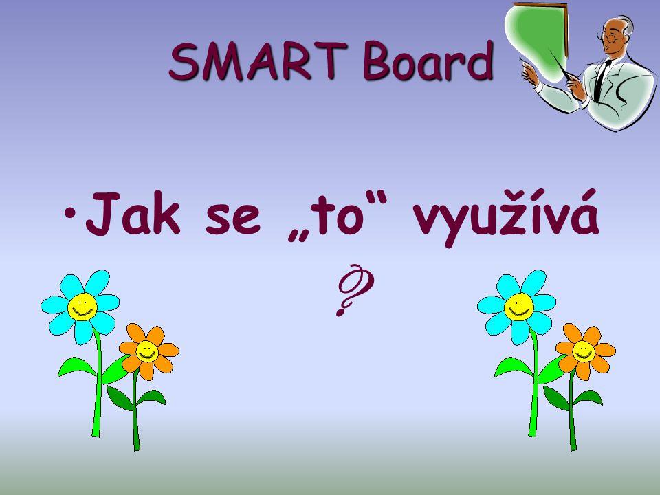 """SMART Board Jak se """"to využívá"""