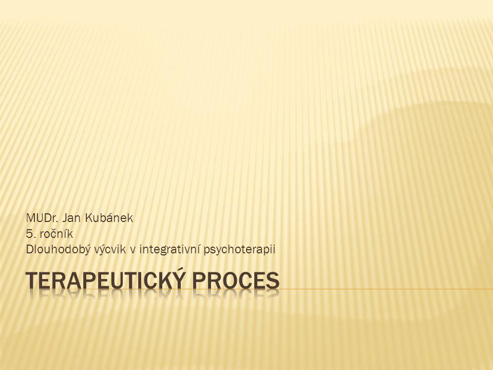 Terapeutický proces MUDr. Jan Kubánek 5. ročník