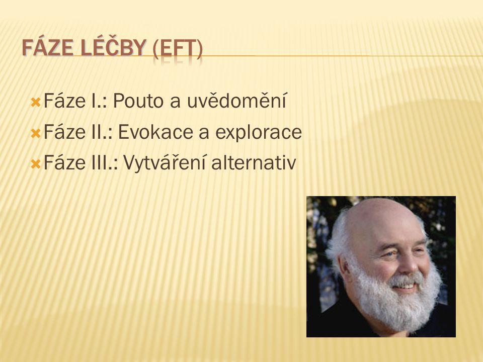 Fáze léčby (EFT) Fáze I.: Pouto a uvědomění