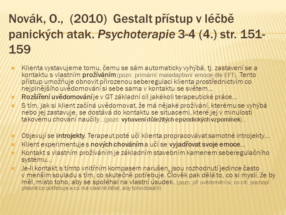 Novák, O. , (2010) Gestalt přístup v léčbě panických atak