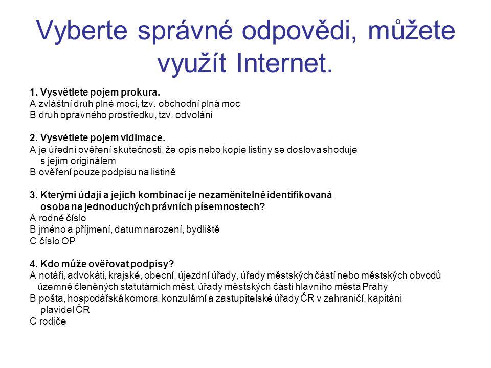 Vyberte správné odpovědi, můžete využít Internet.