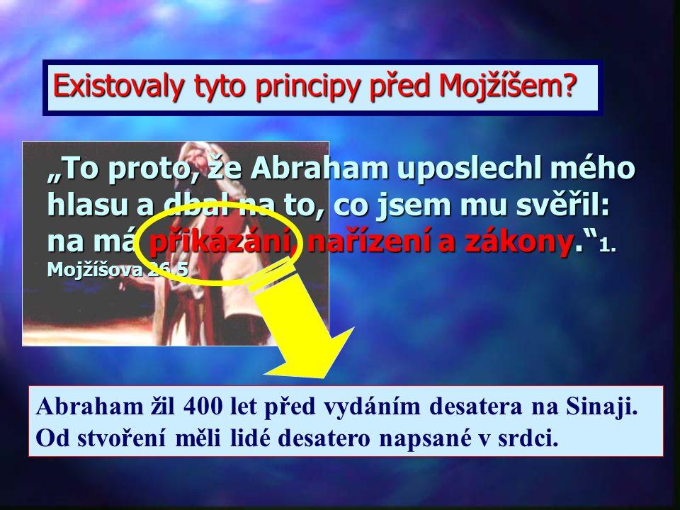 Existovaly tyto principy před Mojžíšem