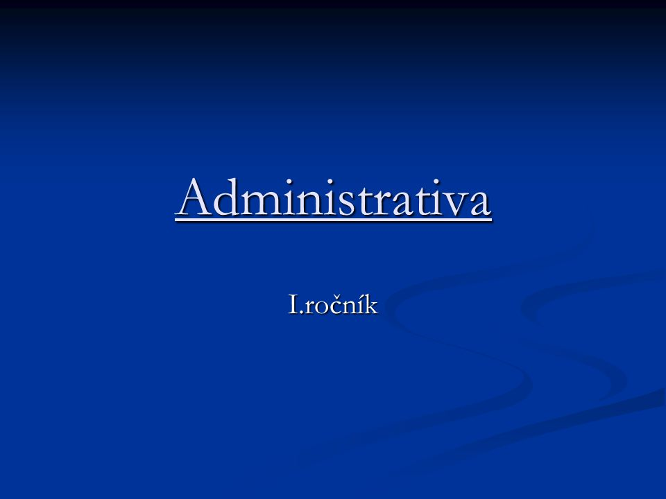 Administrativa I.ročník