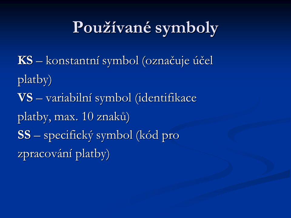 Používané symboly KS – konstantní symbol (označuje účel platby)