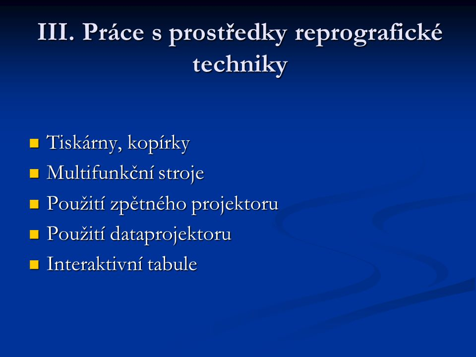 III. Práce s prostředky reprografické techniky
