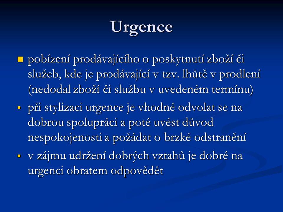 Urgence pobízení prodávajícího o poskytnutí zboží či služeb, kde je prodávající v tzv. lhůtě v prodlení (nedodal zboží či službu v uvedeném termínu)
