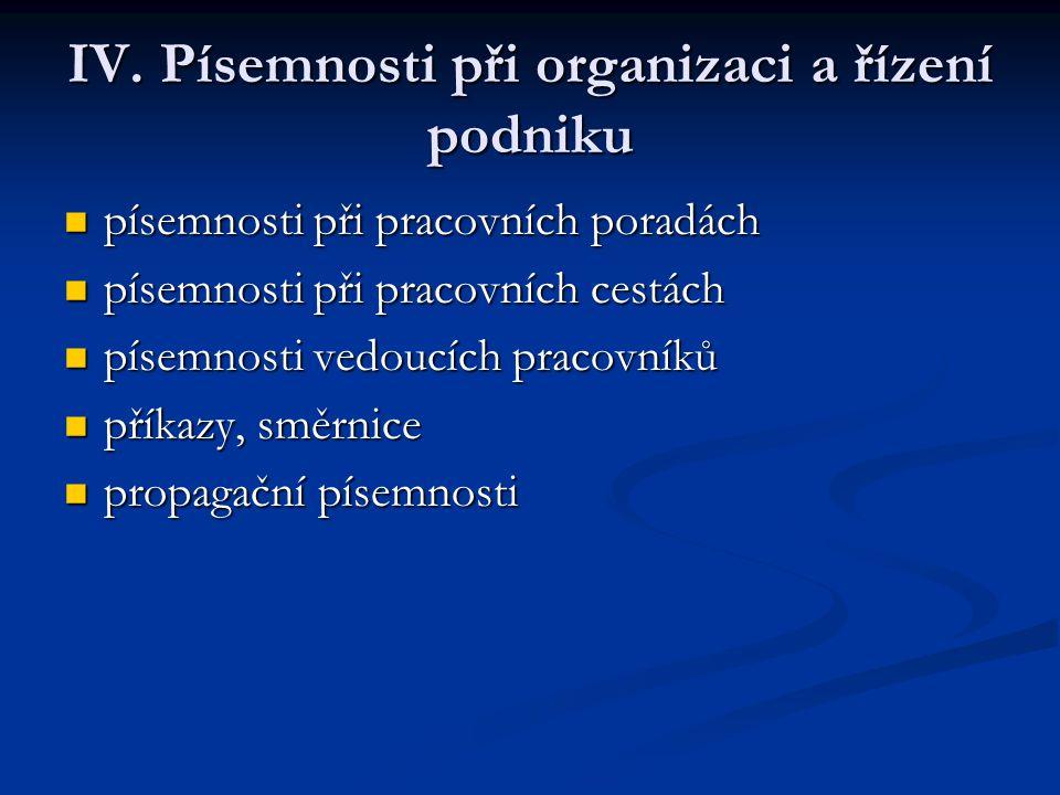 IV. Písemnosti při organizaci a řízení podniku