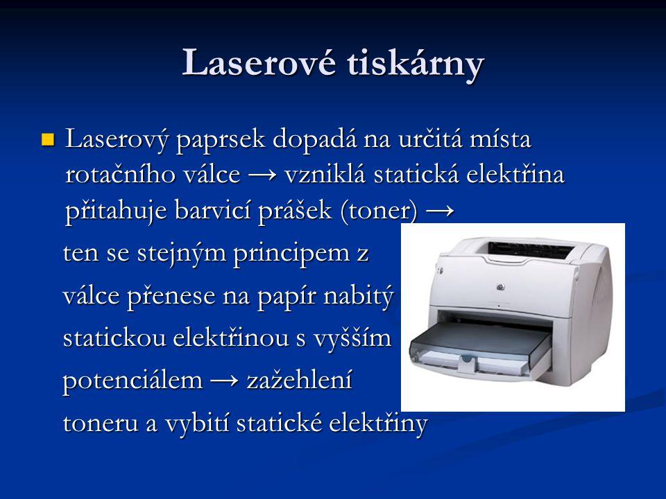 Laserové tiskárny Laserový paprsek dopadá na určitá místa rotačního válce → vzniklá statická elektřina přitahuje barvicí prášek (toner) →