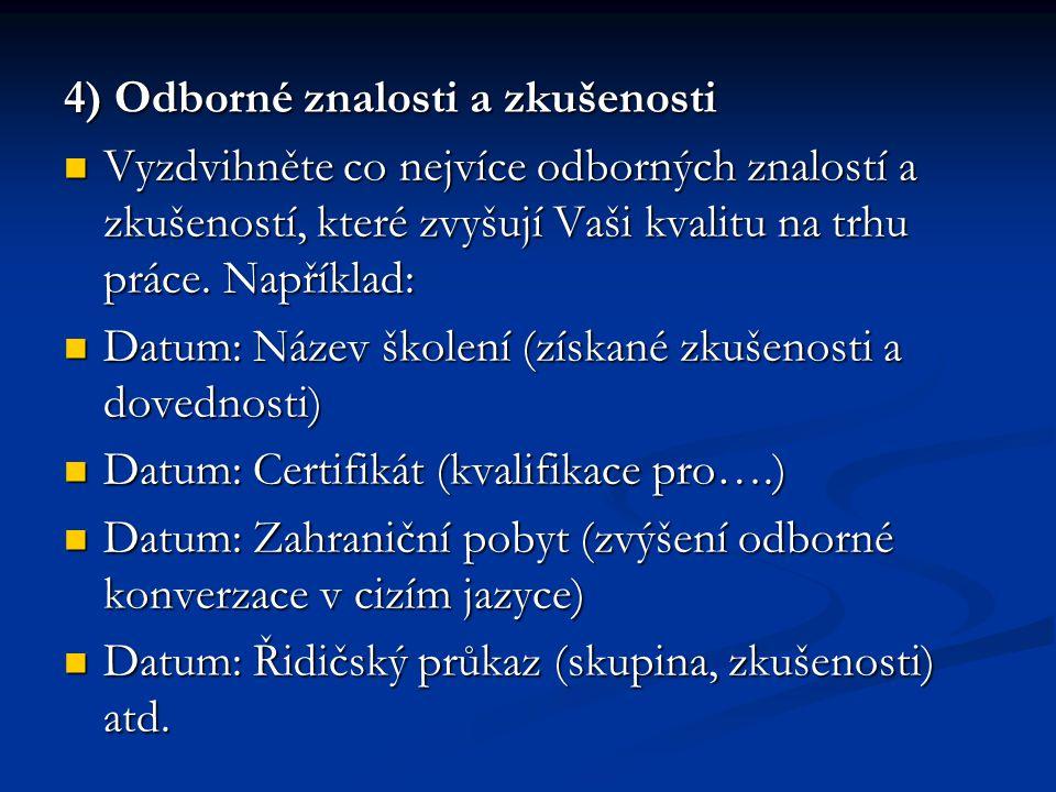 4) Odborné znalosti a zkušenosti