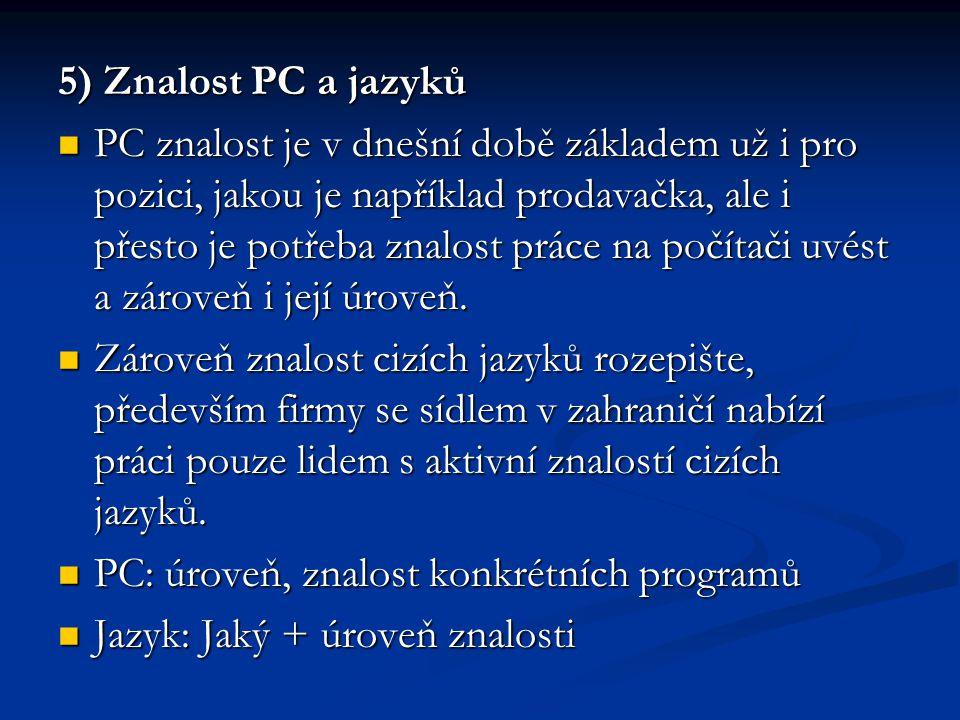 5) Znalost PC a jazyků
