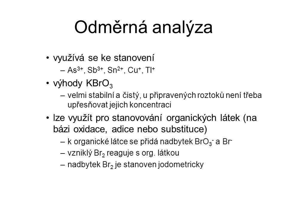 Odměrná analýza využívá se ke stanovení výhody KBrO3