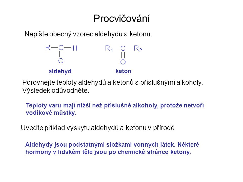 Procvičování Napište obecný vzorec aldehydů a ketonů.