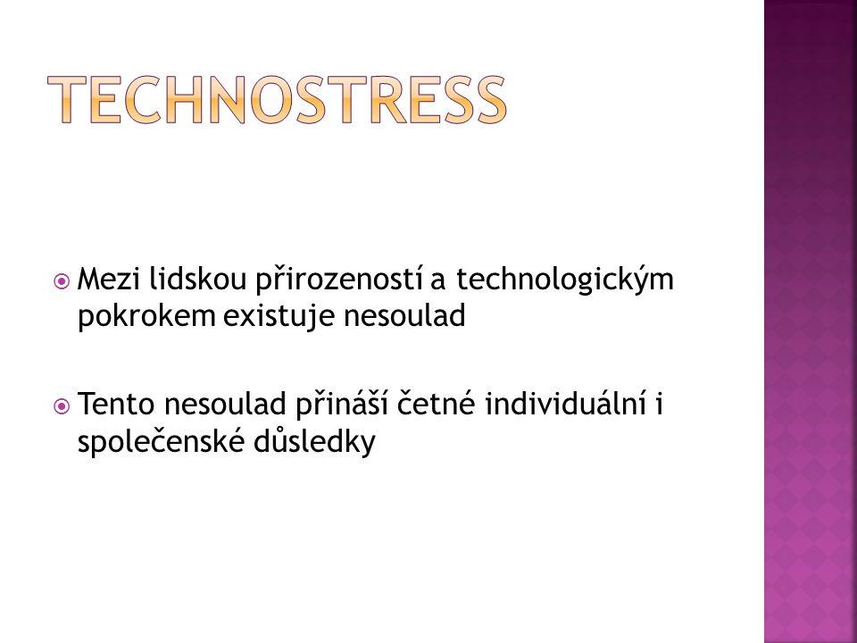 TECHNOSTRESS Mezi lidskou přirozeností a technologickým pokrokem existuje nesoulad.