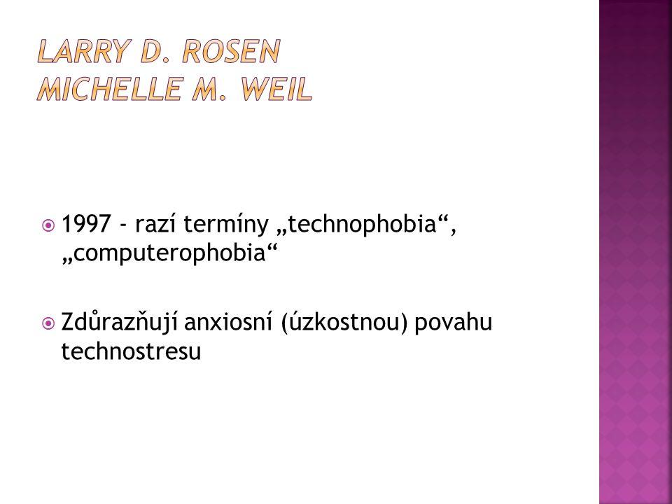 Larry D. Rosen Michelle M. Weil