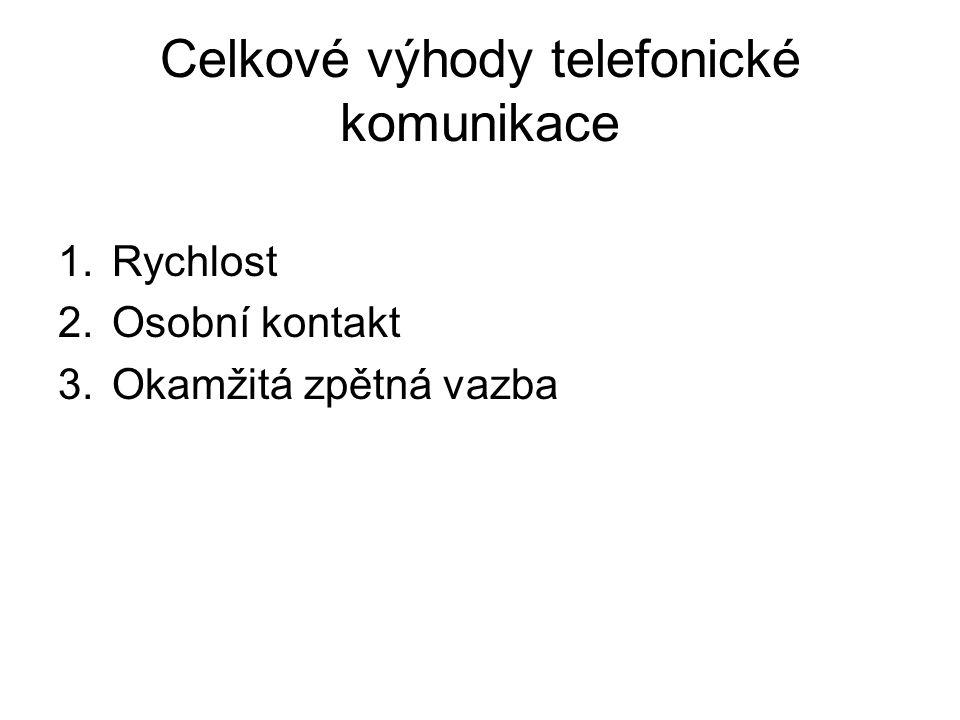 Celkové výhody telefonické komunikace