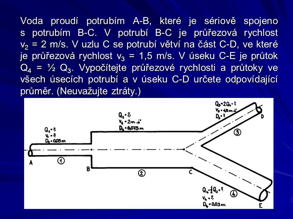 Voda proudí potrubím A-B, které je sériově spojeno s potrubím B-C