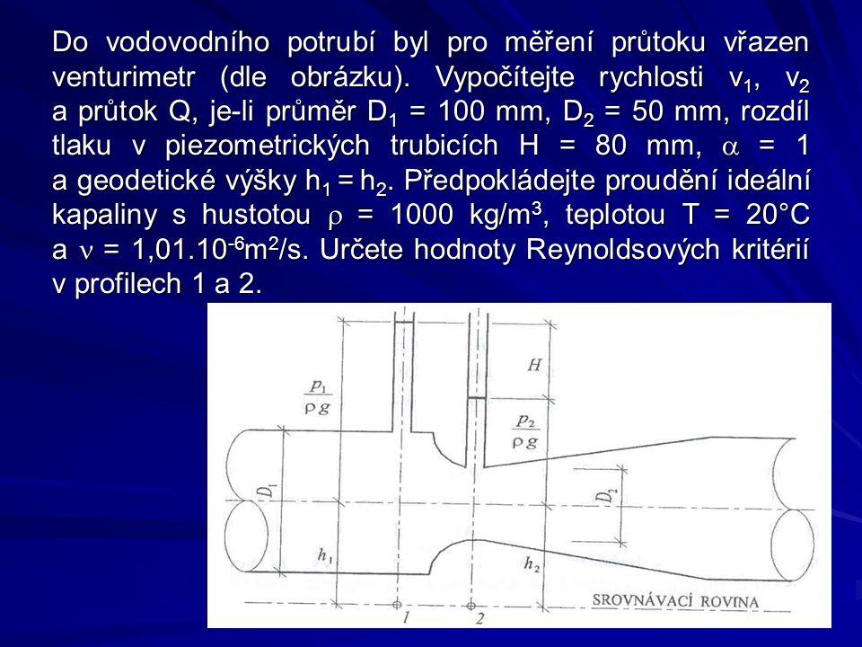 Do vodovodního potrubí byl pro měření průtoku vřazen venturimetr (dle obrázku).