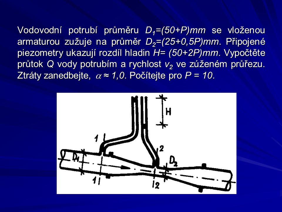 Vodovodní potrubí průměru D1=(50+P)mm se vloženou armaturou zužuje na průměr D2=(25+0,5P)mm.