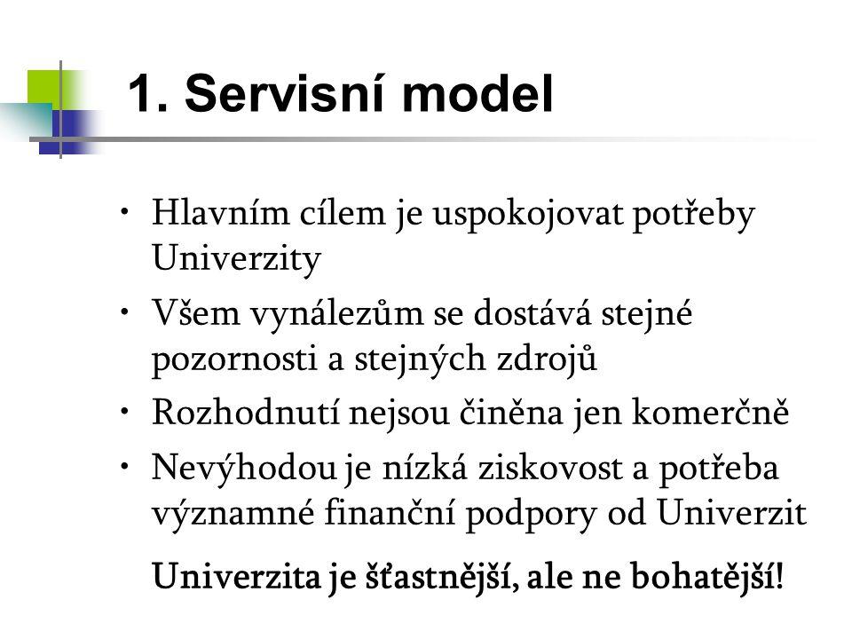 1. Servisní model Hlavním cílem je uspokojovat potřeby Univerzity