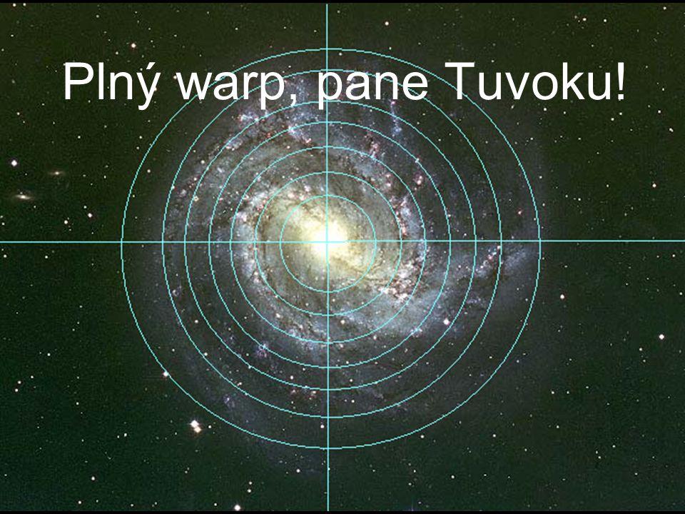 Plný warp, pane Tuvoku!