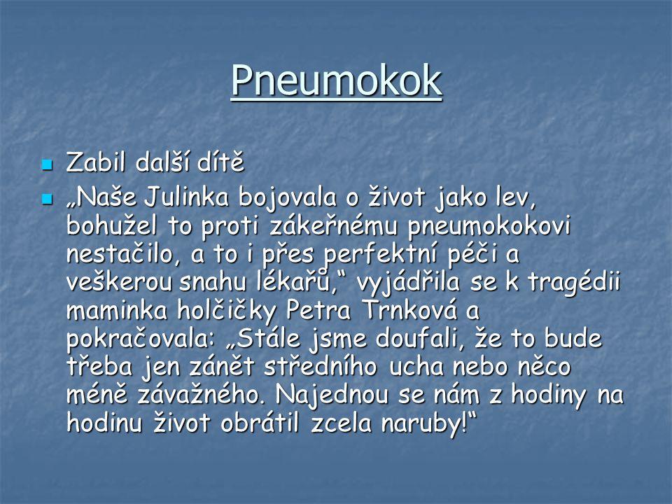 Pneumokok Zabil další dítě