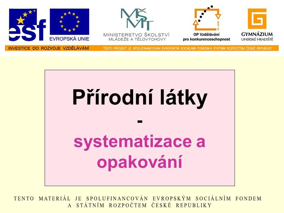 Přírodní látky - systematizace a opakování