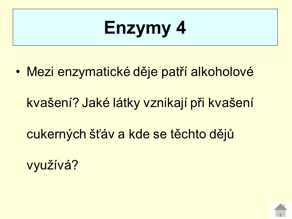 Enzymy 4 Mezi enzymatické děje patří alkoholové kvašení.