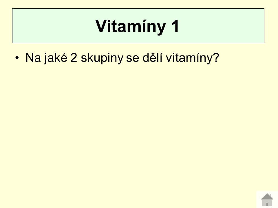 Vitamíny 1 Na jaké 2 skupiny se dělí vitamíny
