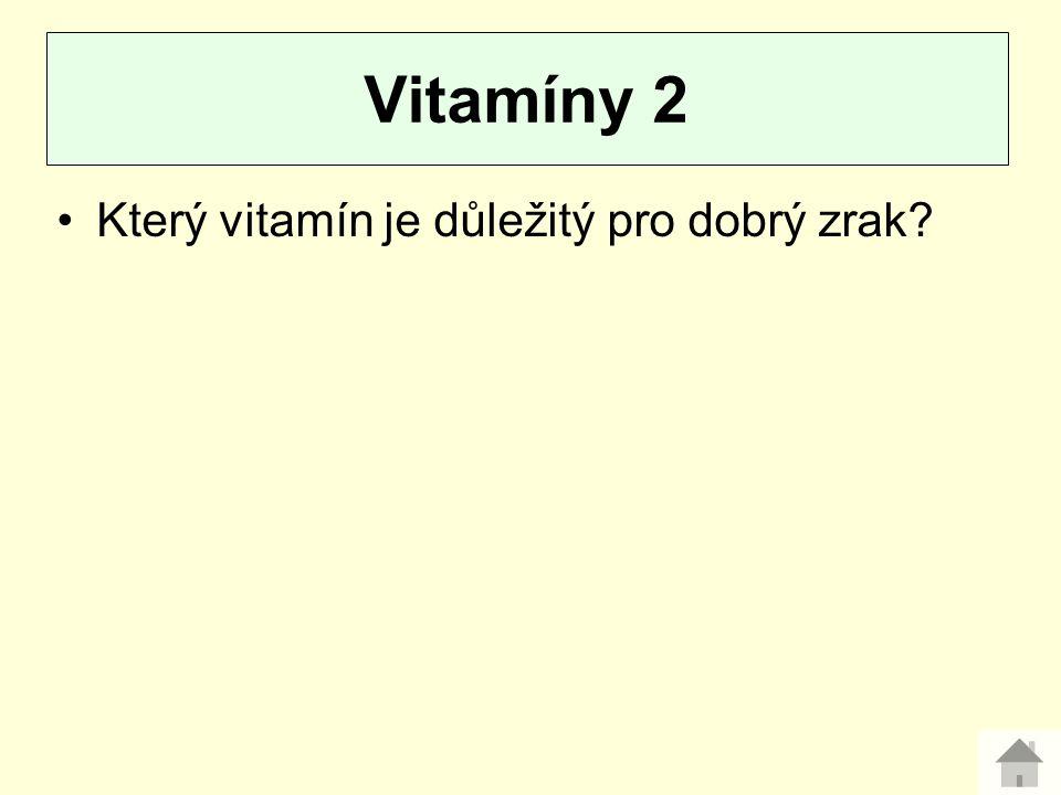 Vitamíny 2 Který vitamín je důležitý pro dobrý zrak