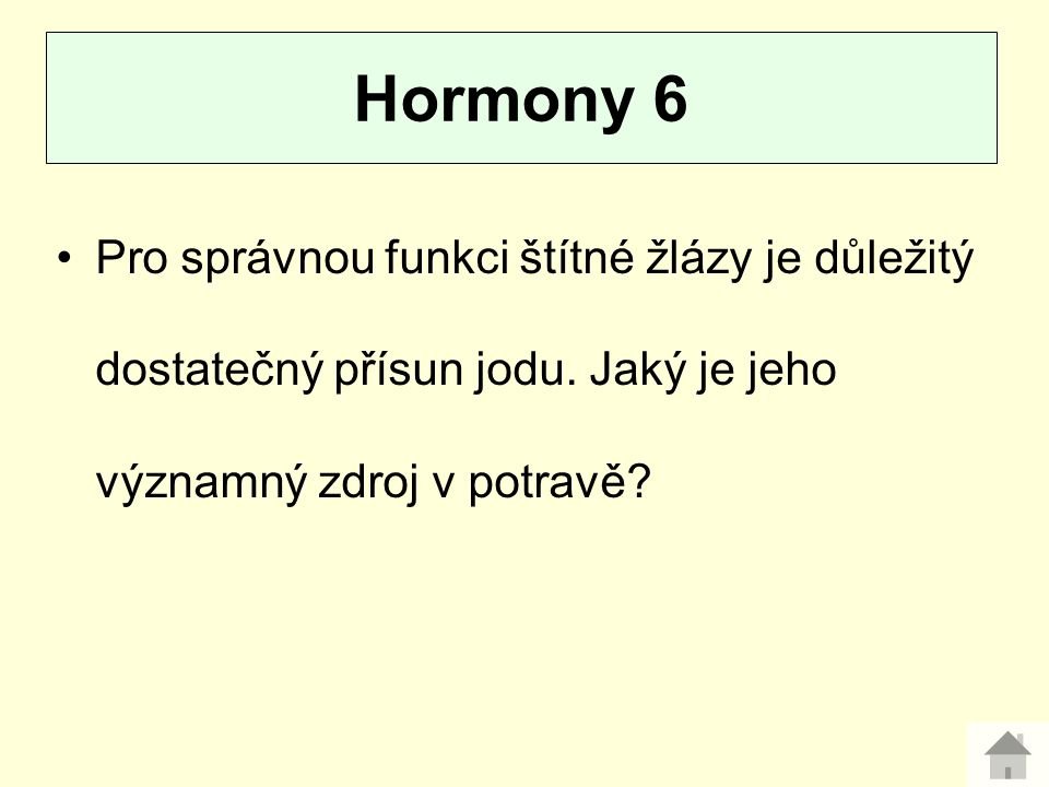 Hormony 6 Pro správnou funkci štítné žlázy je důležitý dostatečný přísun jodu.