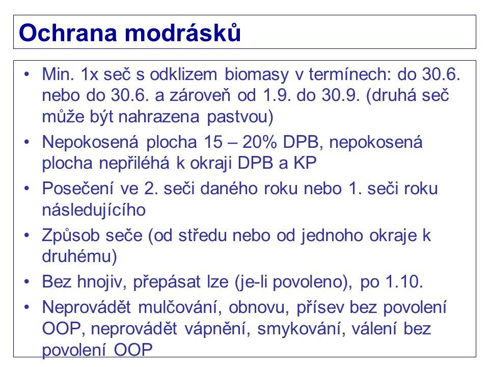 Ochrana modrásků Min. 1x seč s odklizem biomasy v termínech: do 30.6. nebo do 30.6. a zároveň od 1.9. do 30.9. (druhá seč může být nahrazena pastvou)