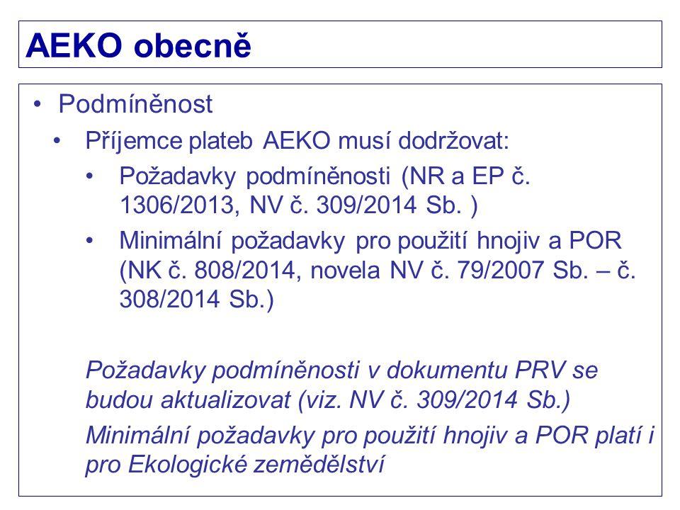 AEKO obecně Podmíněnost Příjemce plateb AEKO musí dodržovat: