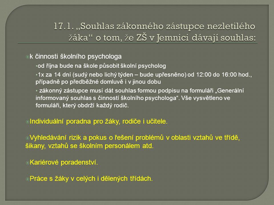 """17.1. """"Souhlas zákonného zástupce nezletilého žáka o tom, že ZŠ v Jemnici dávají souhlas:"""