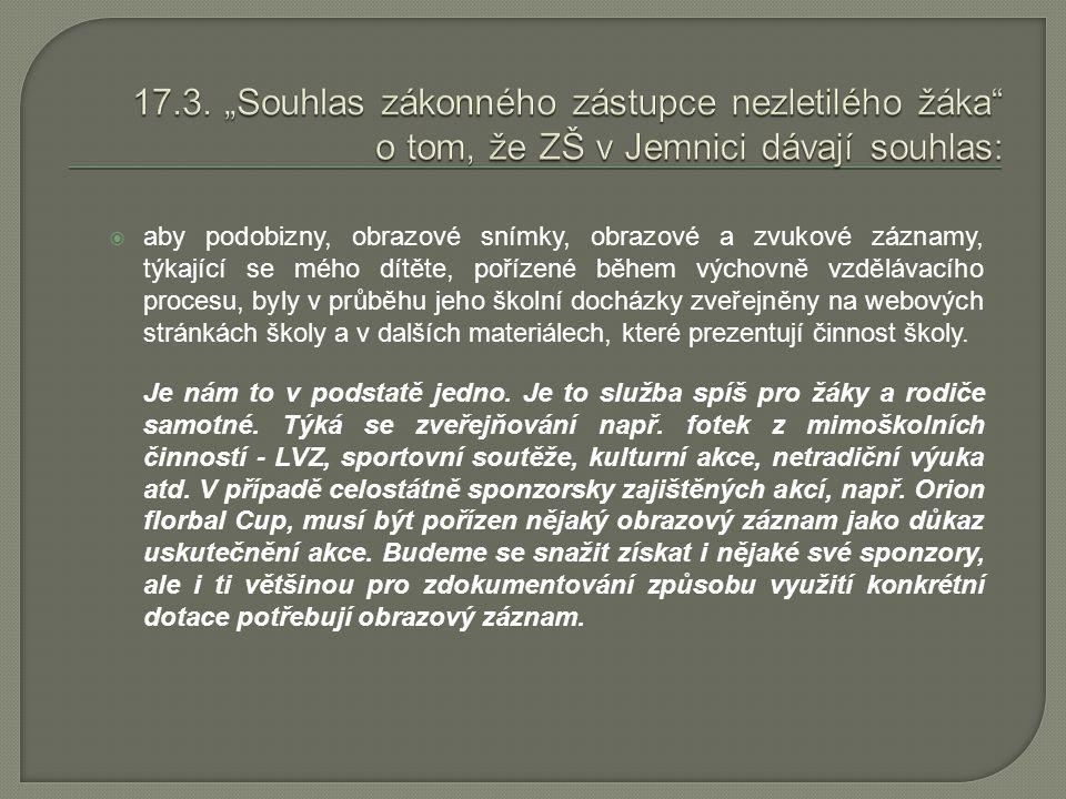 """17.3. """"Souhlas zákonného zástupce nezletilého žáka o tom, že ZŠ v Jemnici dávají souhlas:"""