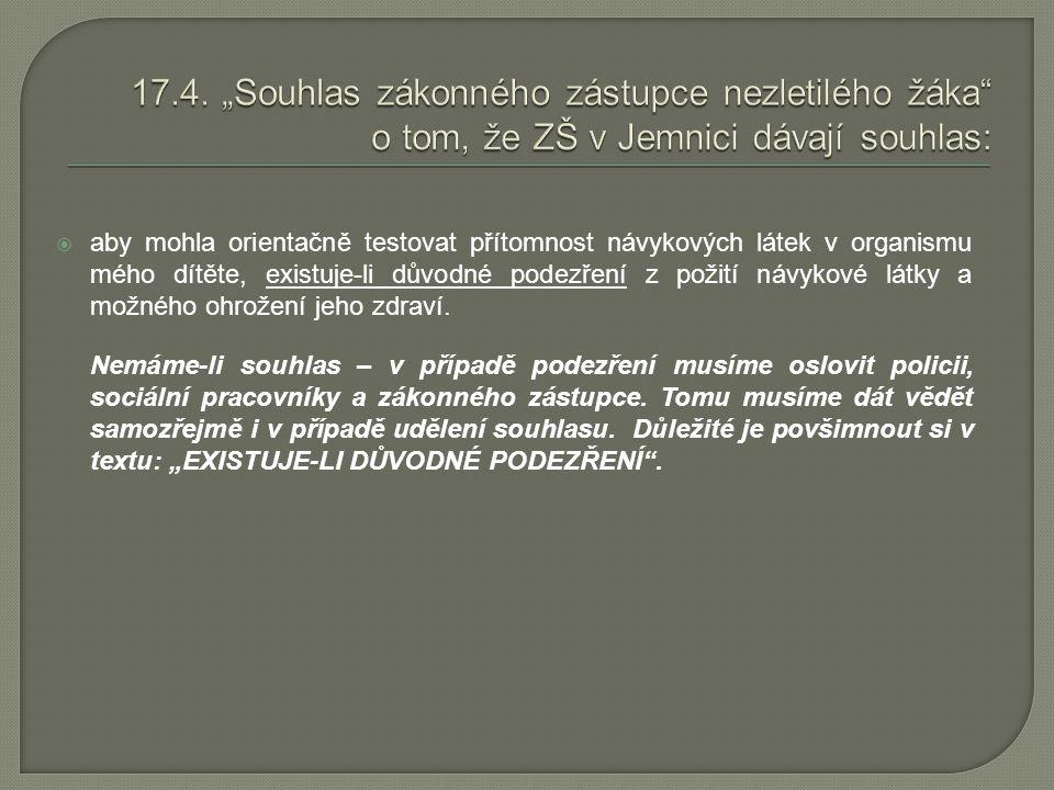 """17.4. """"Souhlas zákonného zástupce nezletilého žáka o tom, že ZŠ v Jemnici dávají souhlas:"""