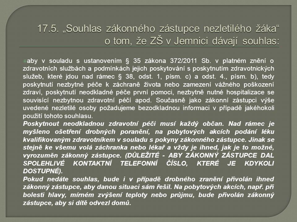 """17.5. """"Souhlas zákonného zástupce nezletilého žáka o tom, že ZŠ v Jemnici dávají souhlas:"""