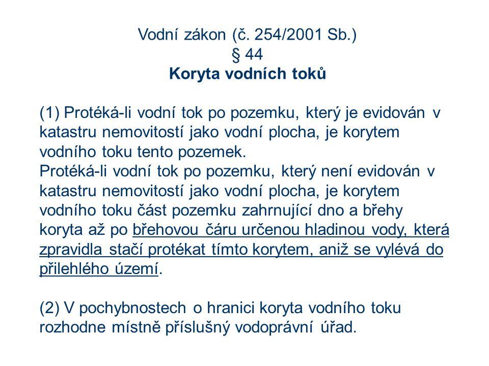 Vodní zákon (č. 254/2001 Sb.) § 44. Koryta vodních toků.