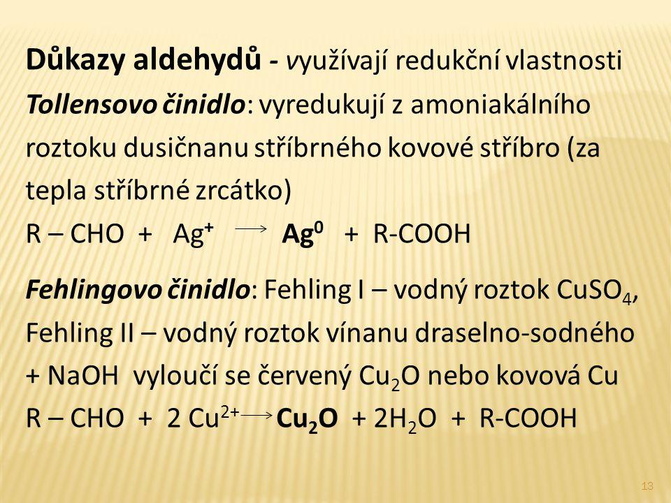 Důkazy aldehydů - využívají redukční vlastnosti