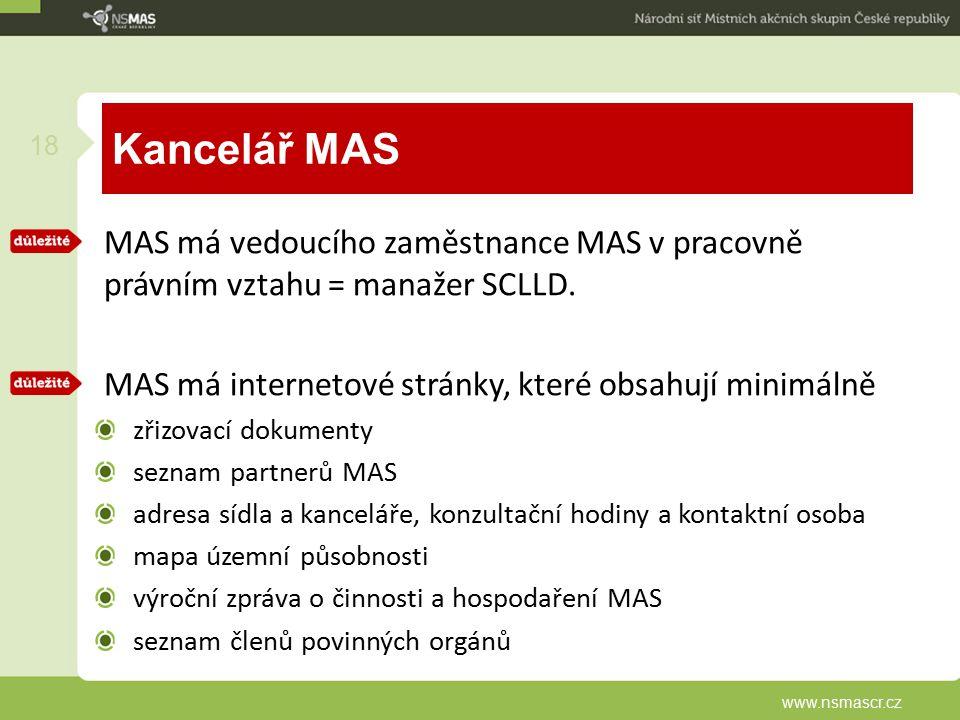Kancelář MAS MAS má vedoucího zaměstnance MAS v pracovně právním vztahu = manažer SCLLD. MAS má internetové stránky, které obsahují minimálně.