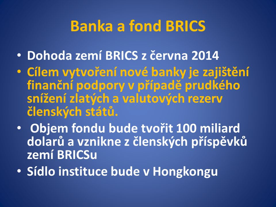 Banka a fond BRICS Dohoda zemí BRICS z června 2014