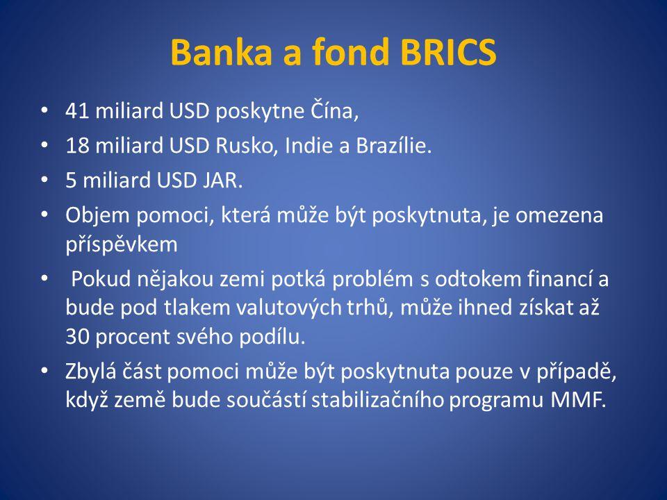 Banka a fond BRICS 41 miliard USD poskytne Čína,