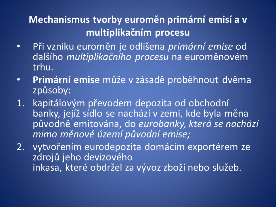 Mechanismus tvorby euroměn primární emisí a v multiplikačním procesu